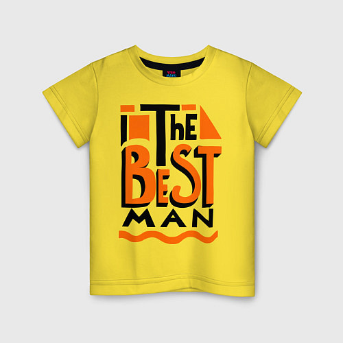 Детская футболка The best man / Желтый – фото 1