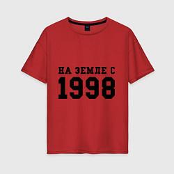 Футболка оверсайз женская На Земле с 1998 цвета красный — фото 1